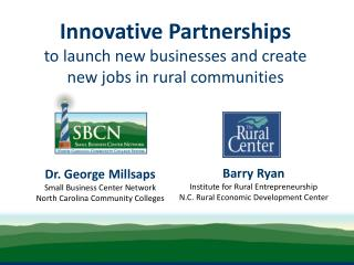Innovative Partnerships  to launch new businesses and create new jobs in rural communities
