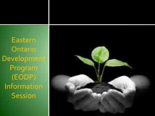 Eastern Ontario Development Program (EODP)  Information Session