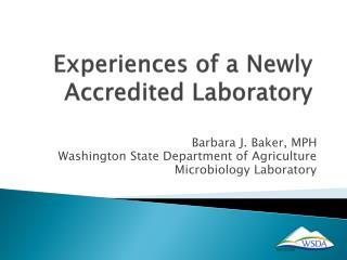 Experiences of a Newly Accredited Laboratory