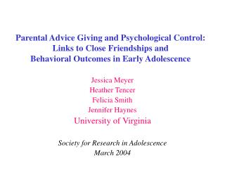 Parental Advice Giving and Psychological Control:  Links to Close Friendships and   Behavioral Outcomes in Early Adolesc