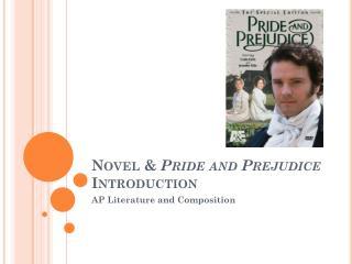 Novel &  Pride and Prejudice  Introduction