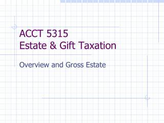 ACCT 5315 Estate & Gift Taxation