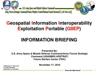 G eospatial  I nformation  I nteroperability  E xploitation  P ortable ( GIIEP ) INFORMATION BRIEFING