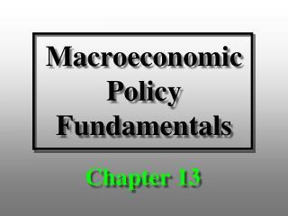 Macroeconomic Policy Fundamentals