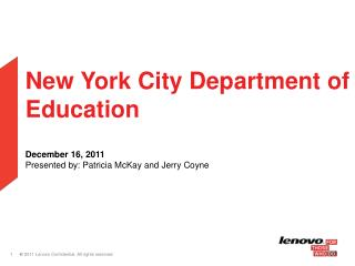 New York City Department of Education December 16, 2011 Presented by: Patricia McKay and Jerry Coyne