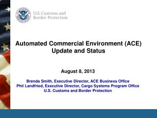 Automated Commercial Environment (ACE) Update and Status
