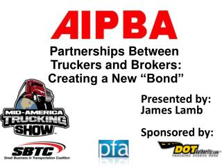 "Partnerships Between  Truckers and Brokers:  Creating a New ""Bond"""
