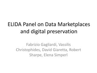 ELIDA  Panel on Data  Marketplaces and digital preservation