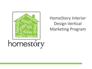 HomeStory Interior Design Vertical  M arketing Program