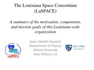 The Louisiana Space Consortium ( LaSPACE ) A summary of the motivation, components, and mission goals of this Louisiana