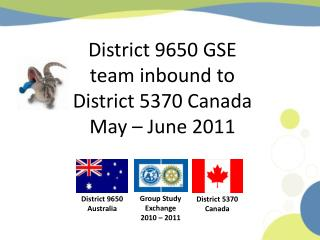 District 9650 GSE  team inbound  to  District 5370 Canada May – June 2011