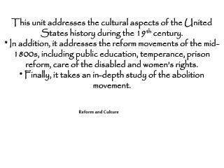 This unit addresses the cultural aspects of the United States history during the 19 th  century.