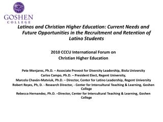 Latinos and Christian Higher Education: Current Needs and Future Opportunities in the Recruitment and Retention of Lati