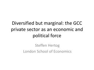 Diversified but marginal: the GCC private sector as an economic and political force