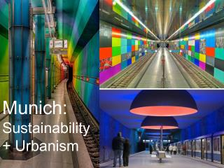Munich: Sustainability + Urbanism