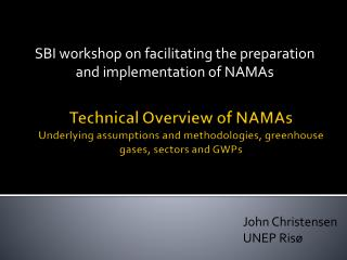 Technical Overview of NAMAs Underlying assumptions and methodologies, greenhouse gases, sectors and GWPs