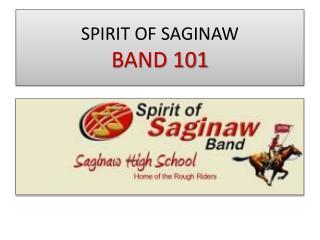 SPIRIT OF SAGINAW BAND 101