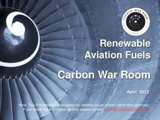 Renewable Aviation Fuels Carbon War Room