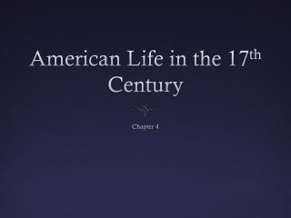 American Life in the 17 th  Century