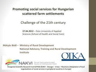 Mátyás Bódi  –   Ministry of Rural Development                             National Advisory, Training and Rural Develo