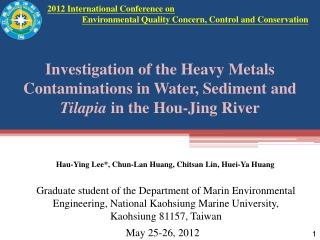 Graduate student of the Department of Marin Environmental Engineering, National Kaohsiung Marine University, Kaohsiung