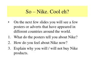 So   Nike. Cool eh