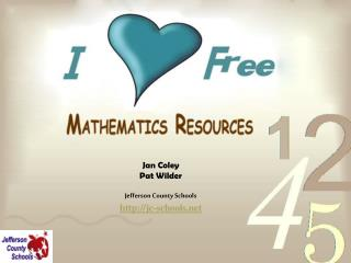 Jan Coley Pat Wilder Jefferson County Schools http://jc-schools.net