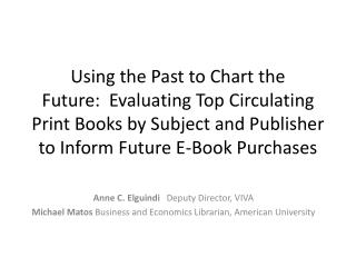 Using the Past to Chart the Future:  Evaluating Top Circulating Print Books by Subject and Publisher to Inform Future E