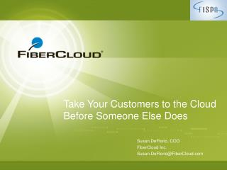 Take Your Customers  to  the Cloud  Before  Someone Else Does