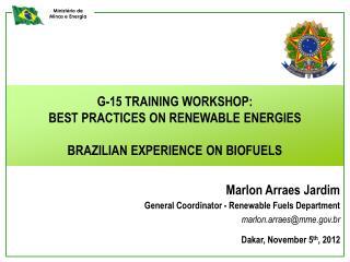 G-15 TRAINING WORKSHOP:  BEST PRACTICES ON RENEWABLE ENERGIES BRAZILIAN EXPERIENCE ON BIOFUELS
