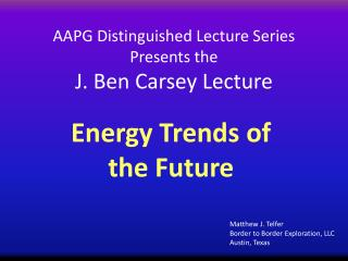 AAPG Distinguished Lecture Series Presents the J. Ben  Carsey  Lecture
