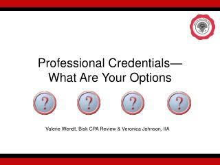 Professional Credentials— What Are Your Options
