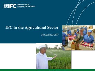 IFC in the Agricultural Sector September 2011
