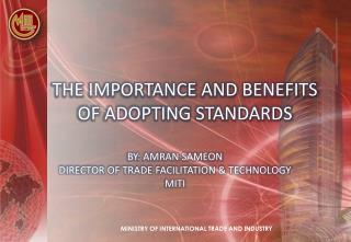 THE IMPORTANCE AND BENEFITS OF ADOPTING STANDARDS
