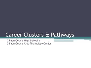 Career Clusters & Pathways
