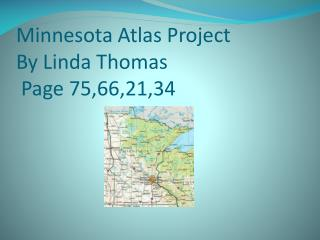 Minnesota Atlas Project  By Linda Thomas  Page 75,66,21,34