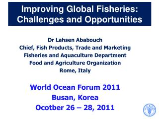 Improving Global Fisheries: Challenges and Opportunities