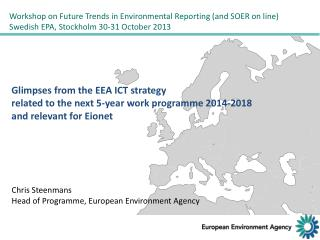 Glimpses from the EEA ICT strategy  related to the next 5-year work programme 2014-2018 and relevant for  Eionet