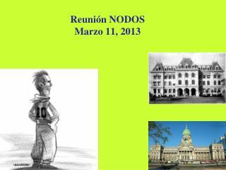 Reunión NODOS Marzo 11, 2013