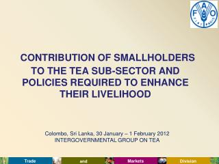 Colombo, Sri Lanka, 30 January – 1 February 2012 INTERGOVERNMENTAL GROUP ON TEA