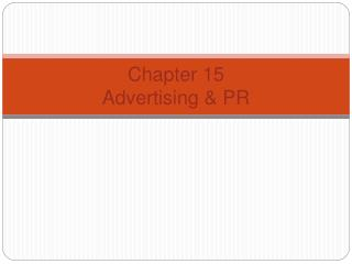 Chapter 15 Advertising  PR
