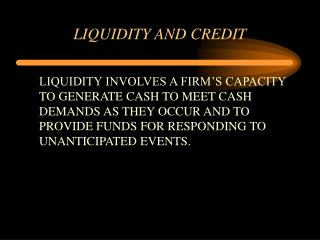 LIQUIDITY AND CREDIT