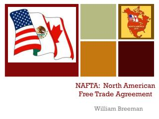 NAFTA:  North American Free Trade Agreement
