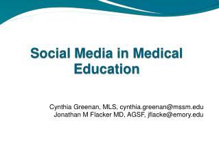 Cynthia  Greenan , MLS, cynthia.greenan@mssm.edu Jonathan M  Flacker  MD, AGSF, jflacke@emory.edu