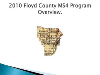 2010 Floyd County MS4 Program Overview.