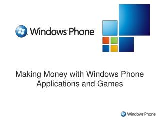 Making Money with Windows Phone Applications and Games