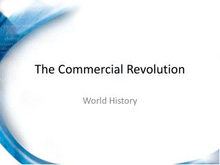 The Commercial Revolution