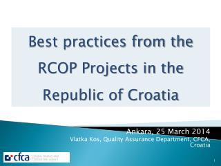 Ankara, 25  March  2014 Vlatka Kos,  Quality Assurance  Department, CFCA, Croatia