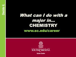 What can I do with a major in... CHEMISTRY