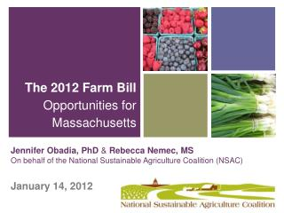 Jennifer  Obadia , PhD  & Rebecca  Nemec, MS On behalf of the National Sustainable Agriculture Coalition (NSAC)